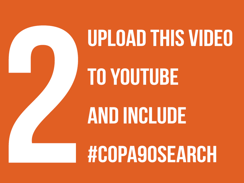 2. Upload this video to YouTube and include #Copa90Search